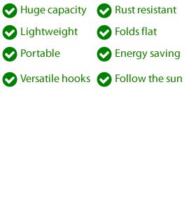 Huge capacity, Lightweight, Portable, Versatile hooks, Eco friendly, Rust resistant, Folds flat, Energy saving, follow the sun